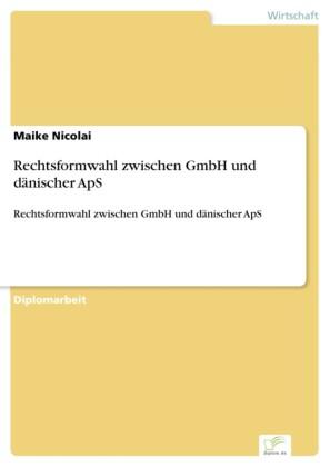 Rechtsformwahl zwischen GmbH und dänischer ApS