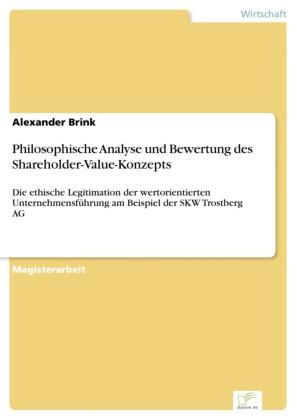 Philosophische Analyse und Bewertung des Shareholder-Value-Konzepts