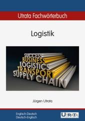 Utrata Fachwörterbuch: Logistik Englisch-Deutsch