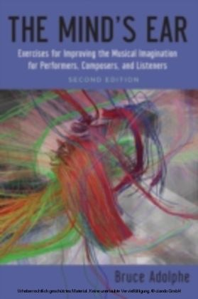 Mind's Ear: Exercises for Improving the Musical Imagination for Performers, Composers, and Listeners