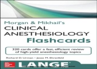 Morgan and Mikhail's Clinical Anesthesiology Flashcards