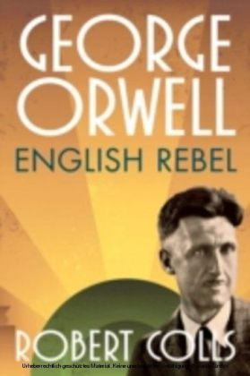 George Orwell: English Rebel