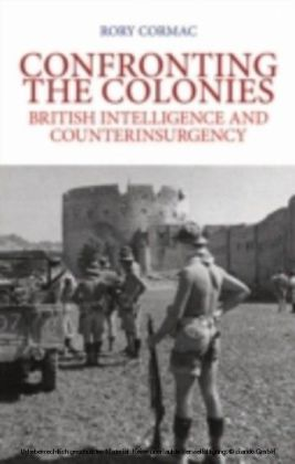Confronting the Colonies: British Intelligence and Counterinsurgency