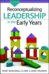 Reconceptualizing Leadership In The Early Years