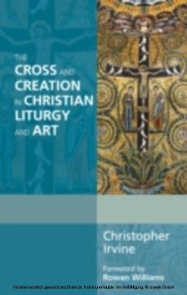 Cross and Creation in Liturgy and Art