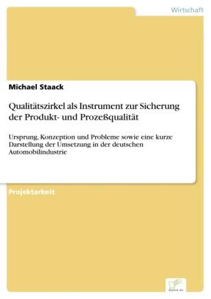 Qualitätszirkel als Instrument zur Sicherung der Produkt- und Prozeßqualität