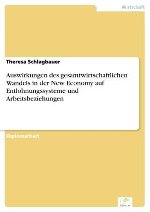 Auswirkungen des gesamtwirtschaftlichen Wandels in der New Economy auf Entlohnungssysteme und Arbeitsbeziehungen