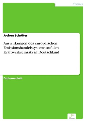 Auswirkungen des europäischen Emissionshandelssystems auf den Kraftwerkseinsatz in Deutschland
