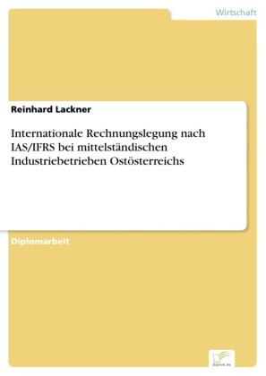 Internationale Rechnungslegung nach IAS/IFRS bei mittelständischen Industriebetrieben Ostösterreichs