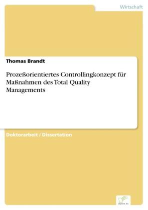 Prozeßorientiertes Controllingkonzept für Maßnahmen des Total Quality Managements