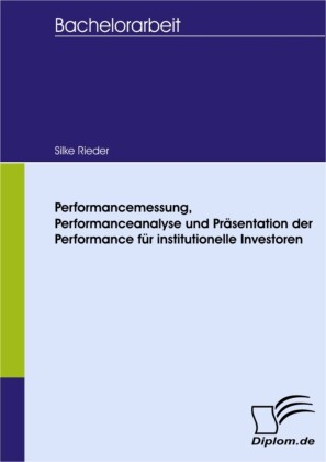 Performancemessung, Performanceanalyse und Präsentation der Performance für institutionelle Investoren
