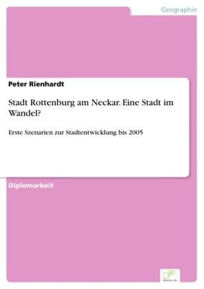 Stadt Rottenburg am Neckar. Eine Stadt im Wandel?