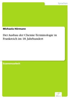 Der Ausbau der Chemie-Terminologie in Frankreich im 18. Jahrhundert