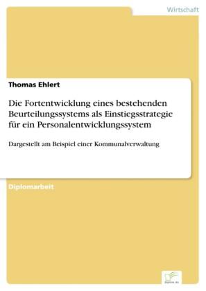 Die Fortentwicklung eines bestehenden Beurteilungssystems als Einstiegsstrategie für ein Personalentwicklungssystem