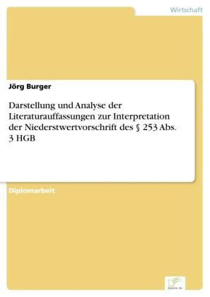 Darstellung und Analyse der Literaturauffassungen zur Interpretation der Niederstwertvorschrift des 253 Abs. 3 HGB