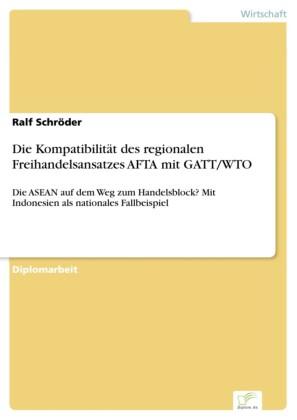 Die Kompatibilität des regionalen Freihandelsansatzes AFTA mit GATT/WTO