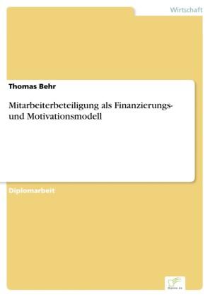 Mitarbeiterbeteiligung als Finanzierungs- und Motivationsmodell
