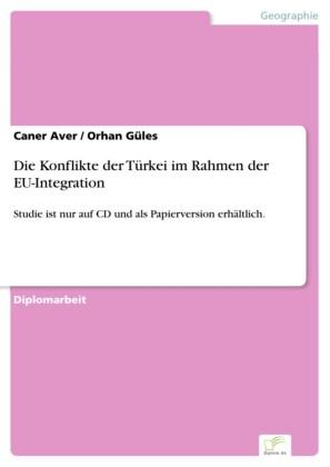 Die Konflikte der Türkei im Rahmen der EU-Integration