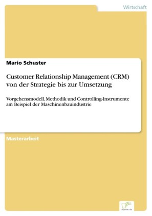 Customer Relationship Management (CRM) von der Strategie bis zur Umsetzung