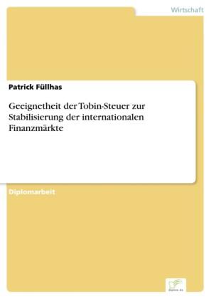 Geeignetheit der Tobin-Steuer zur Stabilisierung der internationalen Finanzmärkte