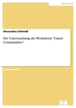 Die Untersuchung der Wohnform 'Gated Communities'