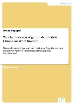 Welche Faktoren zögerten den Beitritt Chinas zur WTO hinaus?