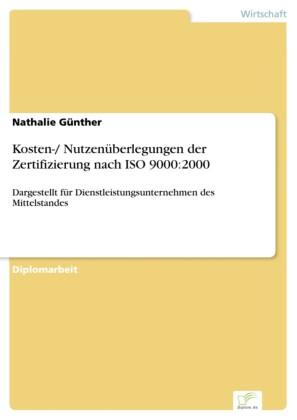 Kosten-/ Nutzenüberlegungen der Zertifizierung nach ISO 9000:2000