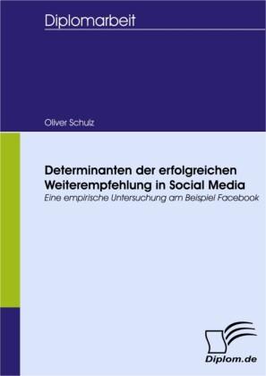 Determinanten der erfolgreichen Weiterempfehlung in Social Media