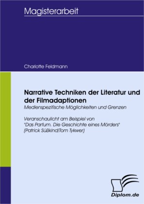 Narrative Techniken der Literatur und der Filmadaptionen