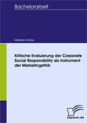Kritische Evaluierung der Corporate Social Responsibility als Instrument der Marketingethik