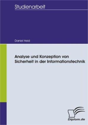 Analyse und Konzeption von Sicherheit in der Informationstechnik