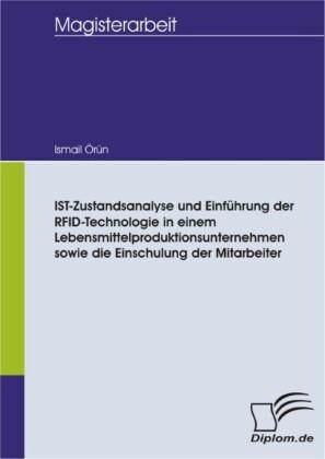 IST- Zustandsanalyse und Einführung der RFID - Technologie in einem Lebensmittelproduktionsunternehmen sowie die Einschulung der Mitarbeiter