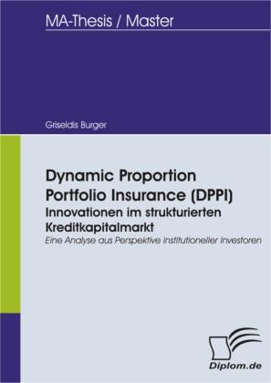 Dynamic Proportion Portfolio Insurance (DPPI): Innovationen im strukturierten Kreditkapitalmarkt