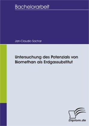 Untersuchung des Potenzials von Biomethan als Erdgassubstitut