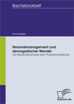 Personalmanagement und demografischer Wandel: Die Altersstrukturanalyse einer Produktionsabteilung