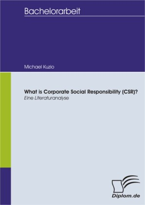 What is Corporate Social Responsibility (CSR)? Eine Literaturanalyse