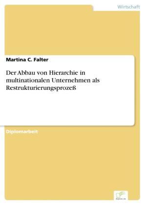 Der Abbau von Hierarchie in multinationalen Unternehmen als Restrukturierungsprozeß