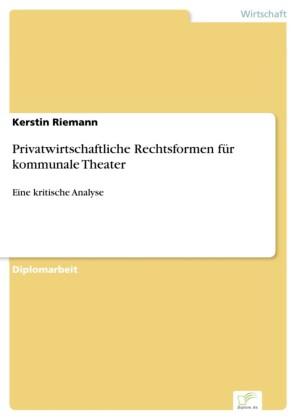 Privatwirtschaftliche Rechtsformen für kommunale Theater