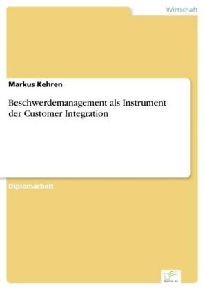 Beschwerdemanagement als Instrument der Customer Integration