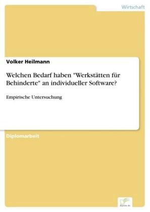 Welchen Bedarf haben 'Werkstätten für Behinderte' an individueller Software?