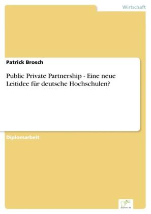 Public Private Partnership - Eine neue Leitidee für deutsche Hochschulen?