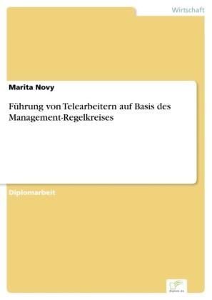 Führung von Telearbeitern auf Basis des Management-Regelkreises