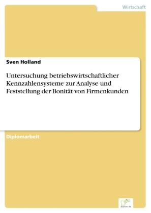 Untersuchung betriebswirtschaftlicher Kennzahlensysteme zur Analyse und Feststellung der Bonität von Firmenkunden