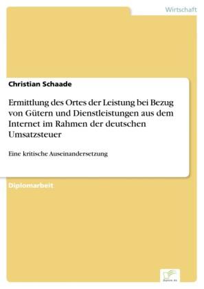 Ermittlung des Ortes der Leistung bei Bezug von Gütern und Dienstleistungen aus dem Internet im Rahmen der deutschen Umsatzsteuer