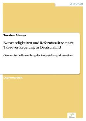 Notwendigkeiten und Reformansätze einer Takeover-Regelung in Deutschland