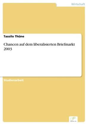 Chancen auf dem liberalisierten Briefmarkt 2003