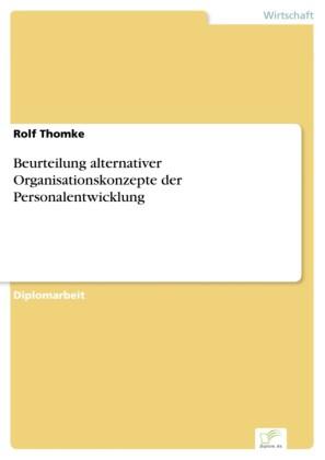 Beurteilung alternativer Organisationskonzepte der Personalentwicklung