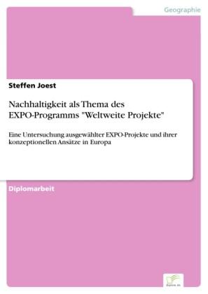 Nachhaltigkeit als Thema des EXPO-Programms 'Weltweite Projekte'