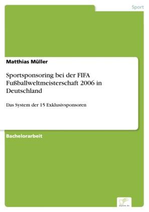 Sportsponsoring bei der FIFA Fußballweltmeisterschaft 2006 in Deutschland