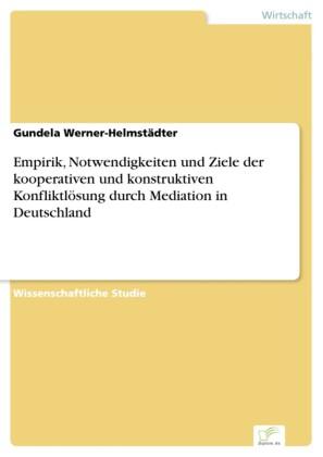 Empirik, Notwendigkeiten und Ziele der kooperativen und konstruktiven Konfliktlösung durch Mediation in Deutschland